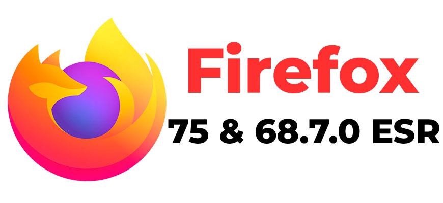 Firefox 75 и 68.7.0 ESR