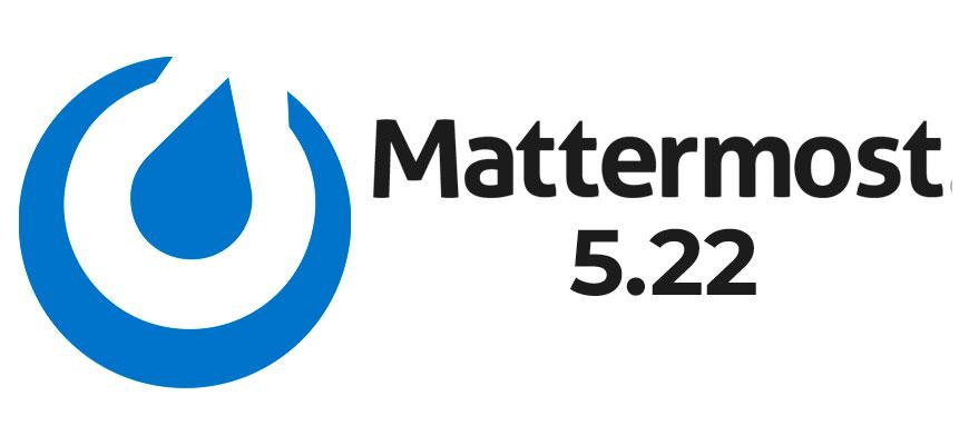Mattermost 5.22