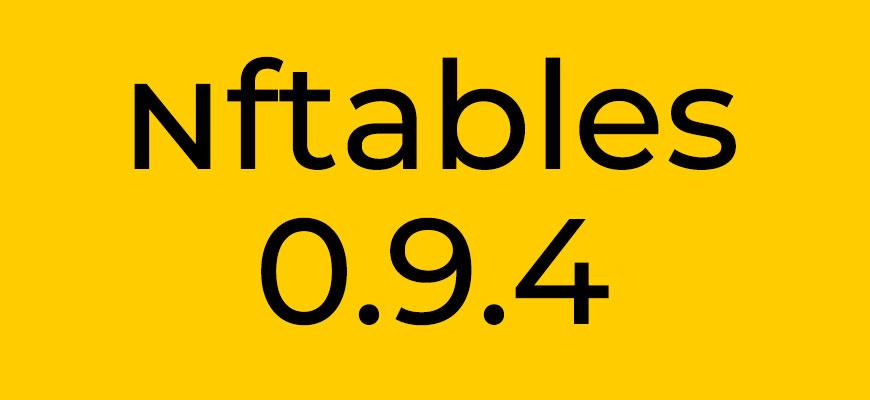 nftables 0.9.4