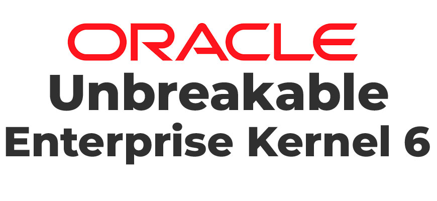 Unbreakable Enterprise Kernel 6