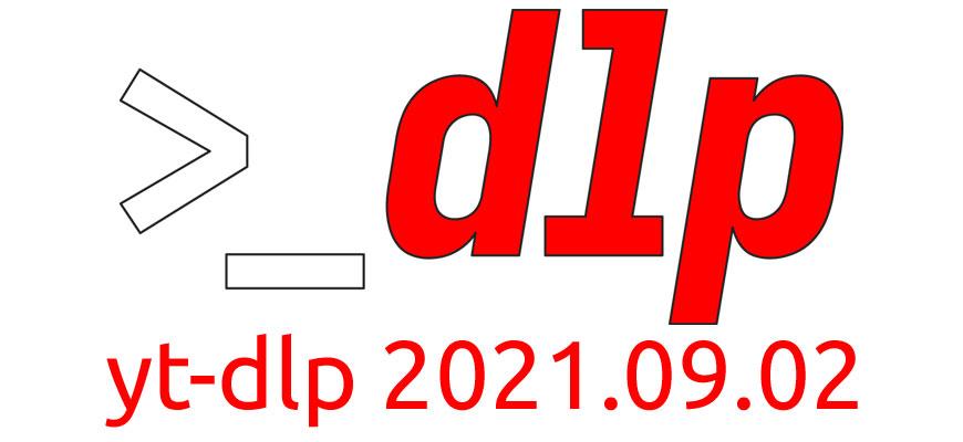 Релиз yt-dlp 2021.09.02 - форка youtube-dl с расширенными возможностями