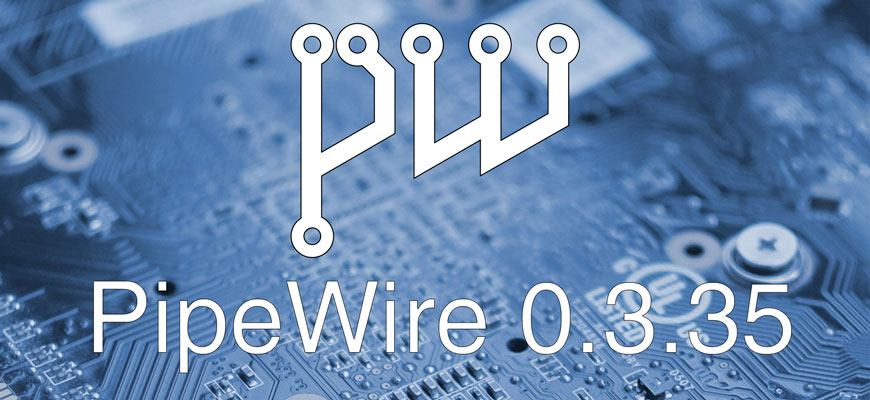 Выпуск мультимедийного сервера PipeWire 0.3.35