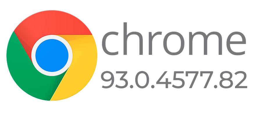 Обновление Chrome 93.0.4577.82 с устранением 0-day уязвимостей
