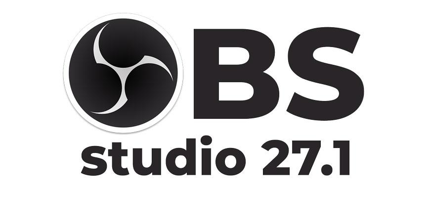Выпуск системы потокового видеовещания OBS Studio 27.1