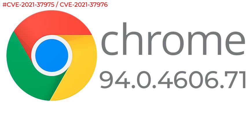Обновление Chrome 94.0.4606.71 с устранением 0-day уязвимостей